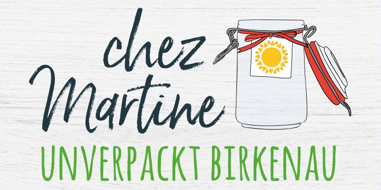 Unverpackt Birkenau - Chéz Martine